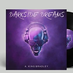 Darkside Dreams - A. King Bradley - 08/12/2019