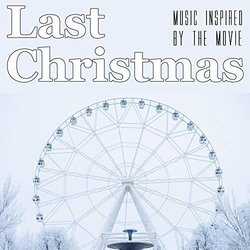 Last Christmas - Music Inspired by the Movie - Various Artists - 17/01/2020