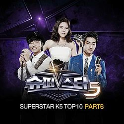 Superstar K5 Top10, Pt. 6 - Various Artists - 06/12/2019