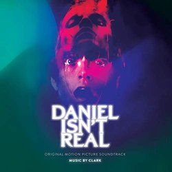 Daniel Isn't Real - Chris Clark, Clark  - 06/12/2019