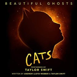 Cats: Beautiful Ghosts - Taylor Swift, Andrew Lloyd Webber
