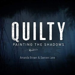 Quilty: Painting the Shadows Soundtrack (	Amanda Brown, Damien Lane) - CD cover