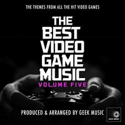 The Best Video Game Music, Vol. 5 - Geek Music - 24/01/2020