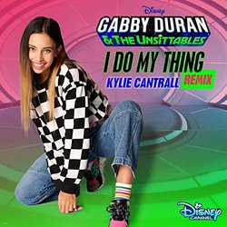 Gabby Duran & The Unsittables: I Do My Thing - Remix - Kylie Cantrall - 24/01/2020