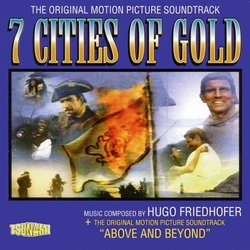 Seven Cities of Gold / Above and Beyond Soundtrack (Hugo Friedhofer) - CD cover