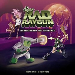 Super Rad Raygun: Raymastered and Raymixed Soundtrack (Nathaniel Chambers) - CD cover