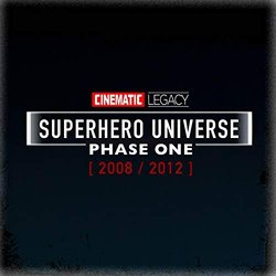 Superhero Universe - Phase One - 2008/2012 Soundtrack (Cinematic Legacy) - CD-Cover