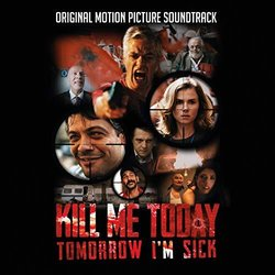 Kill Me Today, Tomorrow I'm Sick Soundtrack (Robert Papst) - CD cover