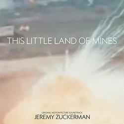 This Little Land of Mines Soundtrack (Jeremy Zuckerman) - CD-Cover
