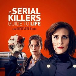 A Serial Killer's Guide to Life Soundtrack (Laurence Love Greed) - CD cover