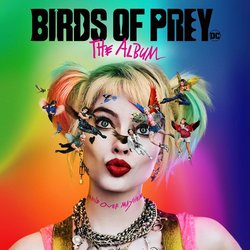 Birds of Prey: The Album - Various Artists - 07/02/2020