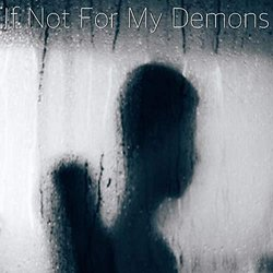 If Not for My Demons - Jeremy Hook - 18/01/2020