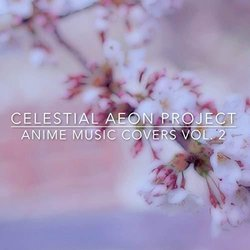 Anime Music Covers, Vol. 2 - Celestial Aeon Project - 20/03/2020