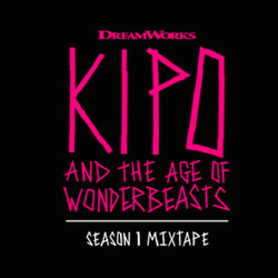 Kipo and the Age of Wonderbeasts: Season 1 Mixtape Soundtrack (Various Artists, Daniel Rojas) - CD cover