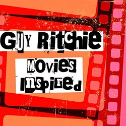 Guy Ritchie Movies Inspired - Various Artists - 24/01/2020