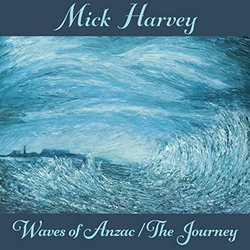 Waves Of Anzac / The Journey Soundtrack (Mick Harvey) - CD cover