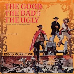 The Good, the Bad and the Ugly Bande Originale (Ennio Morricone) - Pochettes de CD