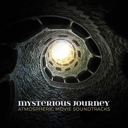 Mysterious Journey: Atmospheric Movie Soundtracks - Various artists - 20/06/2020