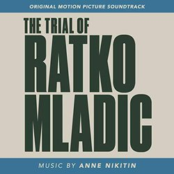 The Trial of Ratko Mladic Colonna sonora (Anne Nikitin) - Copertina del CD