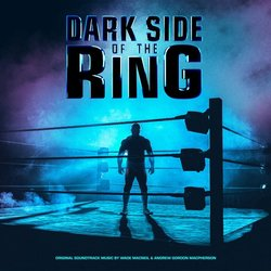 Dark Side of the Ring Bande Originale (Wade MacNeil, Andrew Gordon Macpherson) - Pochettes de CD