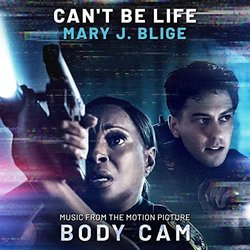 Body Cam: Can't Be Life - Mary J. Blige, Various Artists