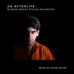 An Afterlife Soundtrack (Caleb Jacobs) - CD cover