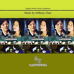 Claustrophobia Soundtrack (Anthony Chue) - CD cover