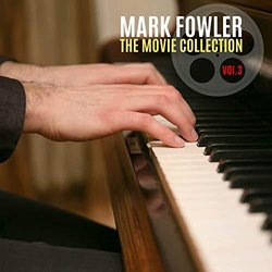 The Movie Collection, Vol. 3 - Mark Fowler - Mark Fowler, Various Artists