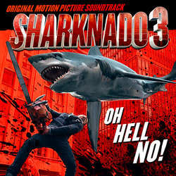 Sharknado 3: Oh Hell No! Soundtrack (Various Artists) - CD cover