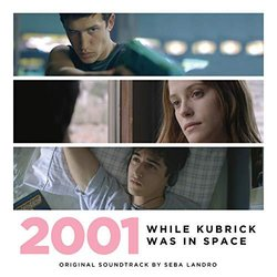 2001: While Kubrick Was In Space Soundtrack (Seba Landro) - CD cover
