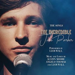 The Incredible Jake Parker: The Songs Trilha sonora (Austin Moore, Angelo Thomas, Liam Wall) - capa de CD