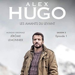 Alex Hugo, Les amants du levant - Saison 3, Episode 1 Soundtrack (Jérôme Lemonnier) - CD-Cover