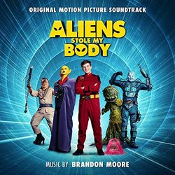 Aliens Stole My Body 声带 (Brandon Moore) - CD封面