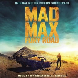 Mad Max: Fury Road Soundtrack (Tom Holkenborg,  Junkie XL) - CD cover