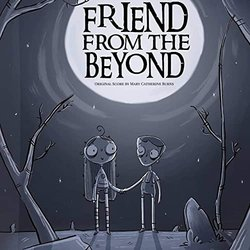 Friend from the Beyond Soundtrack (Mary Catherine Burns) - Carátula