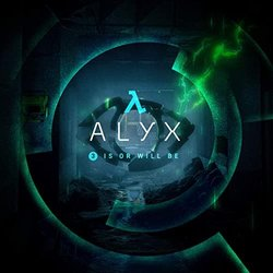Half-Life: Alyx - Chapter 3, Is or Will Be Soundtrack (Mike Morasky) - CD cover