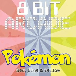 Pokémon Red, Blue & Yellow - 8-Bit Arcade