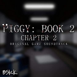 Piggy: Book 2 Chapter 2 - Bslick