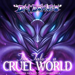 The Tale of a Cruel World - DM Dokuro