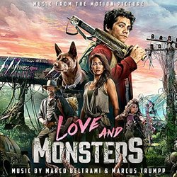 Love and Monsters Soundtrack (Marco Beltrami, Marcus Trumpp) - CD cover