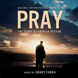 Pray: The Story of Patrick Peyton - Grant Fonda