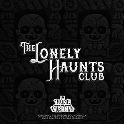 Victor And Valentino: The Lonely Haunts Club - Arturo Rodriguez