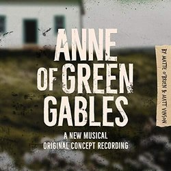 Anne of Green Gables - A New Musical Soundtrack (Matte O'Brien, Matt Vinson	) - CD cover