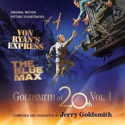 Goldsmith At 20th Vol. 1 – Von Ryan's Express / The Blue Max Soundtrack (Jerry Goldsmith) - Carátula