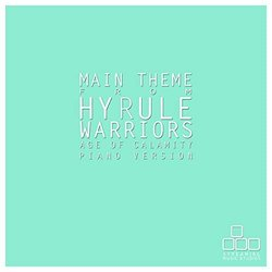 Hyrule Warriors: Age of Calamity: Main Theme - Piano Version - Streaming Music Studios