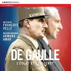 De Gaulle, l'éclat et le secret Soundtrack (Armand Amar) - Carátula