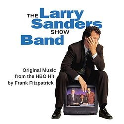 The Larry Sanders Show Band Soundtrack (Frank Fitzpatrick) - CD cover