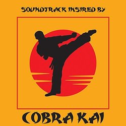 Soundtrack Inspired By Cobra Kai - Seasons 1-3 - Various artists