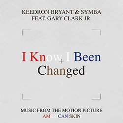 American Skin: I Know I Been Changed - Keedron Bryant & Symba