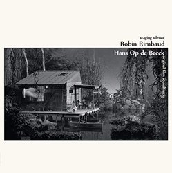 Staging Silence Soundtrack (Hans Op de Beeck, Robin Rimbaud) - CD cover